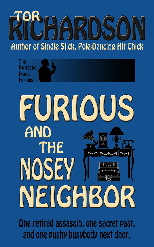 Furious and the Nosey Neighbor